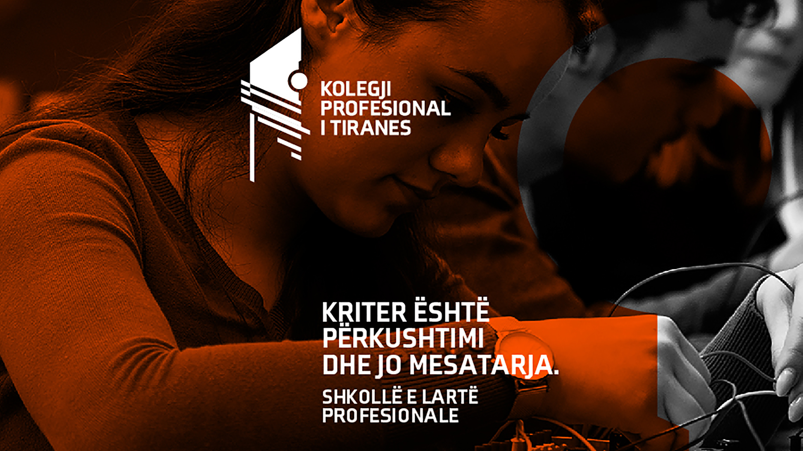 The Professional College of Tirana approaches students with a new integrated communication campaign.